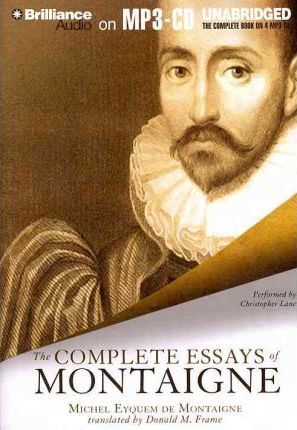 the complete essays of montaigne amazon The essays of montaigne i suppose the publisher only sells amazon license to produce the kindle file and sets five stars for montaigne's complete essays.