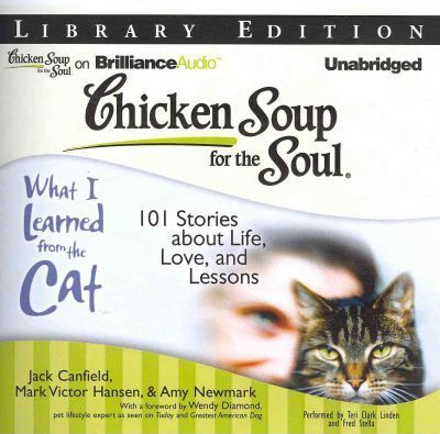 What I Learned from the Cat  101 Stories About Life, Love, and Lessons, Library Edition