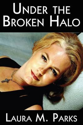 Under the Broken Halo