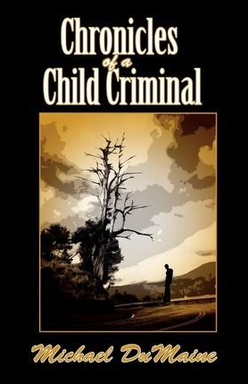 Chronicles of a Child Criminal Cover Image