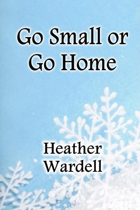 Go Small or Go Home Cover Image