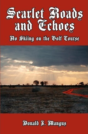 Scarlet Roads and Echoes: No Skiing on the Golf Course