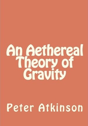 An Aethereal Theory of Gravity