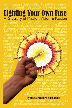 Lighting Your Own Fuse - A Glossary of Mission, Vision, and Passion