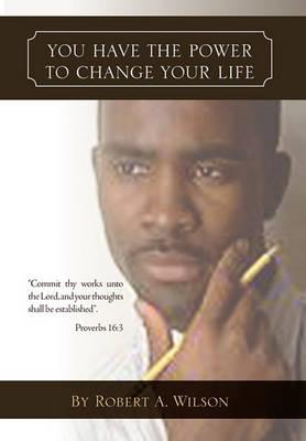 You Have the Power to Change Your Life