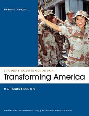 Student Course Guide: Transforming America to Accompany the American Promise, Volume 2