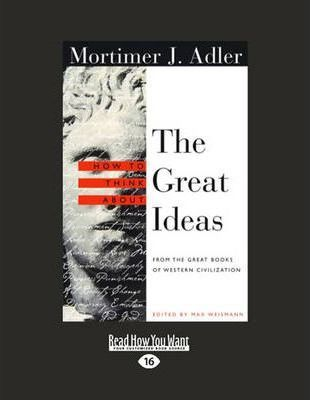 How to Think About the Great Ideas (2 Volume Set)  From the Great Books of Western Civilization