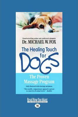The Healing Touch for Dogs : The Proven Massage Program
