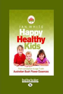 Happy Healthy Kids Ian White 9781459603004