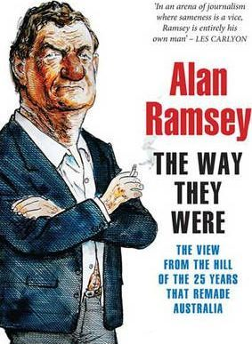The Way They Were: the View from the Hill Fo the 25 Years That Remade Australia (2 Volume Set)