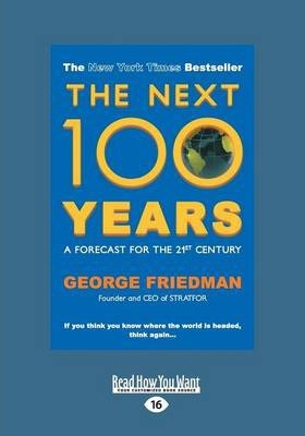 The Next 100 Years >> The Next 100 Years George Friedman 9781459669727