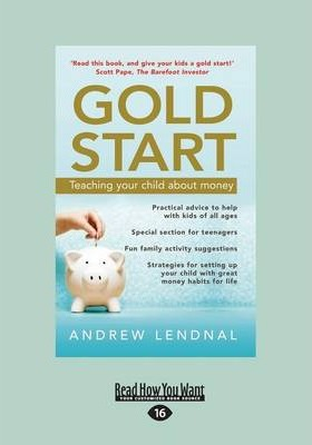 Gold Start: Teaching Your Child About Money (Large Print 16pt)