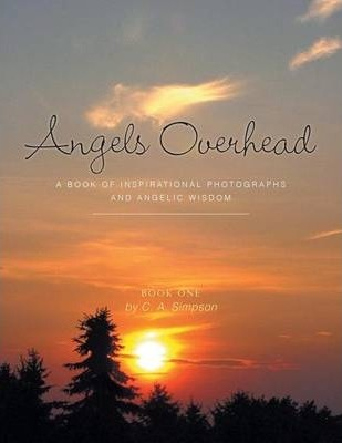 Angels Overhead - A Book of Inspirational Photographs and Angelic Wisdom