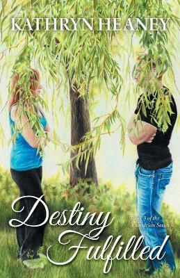 Destiny Fulfilled - Book 3 of the Anandrian Series