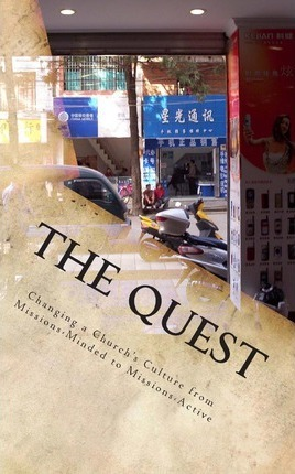 The Quest  Changing a Church's Culture from Missions-Minded to Missions-Active