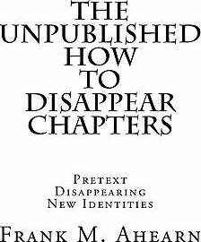 The Unpublished How to Disappear Chapters