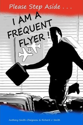 Please Step Aside - I Am a Frequent Flyer