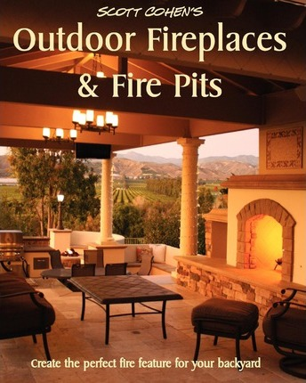 Scott Cohen's Outdoor Fireplaces and Fire Pits