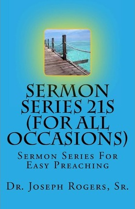 Sermon Series 21s (for All Occasions) : Sr Dr Joseph R ...