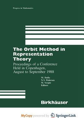The Orbit Method in Representation Theory