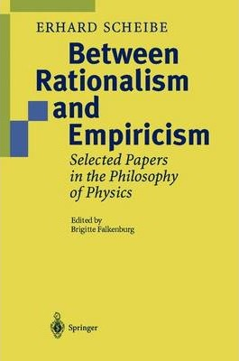 Between Rationalism and Empiricism: Selected Papers in the Philosophy of Physics