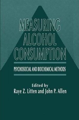 Measuring Alcohol Consumption  Psychosocial and Biochemical Methods