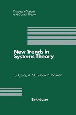 New Trends in Systems Theory: Proceedings of the Universita di Genova-The Ohio State University Joint Conference, July 9-11, 1990