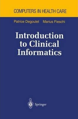 Introduction to Clinical Informatics