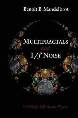 Multifractals and 1/f Noise  Wild Self-Affinity in Physics (1963-1976)
