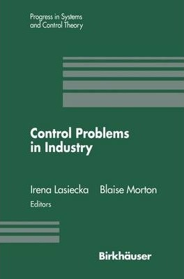 Control Problems in Industry: Proceedings from the SIAM Symposium on Control Problems San Diego, California July 22-23, 1994