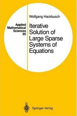 Iterative Solution of Large Sparse Systems of Equations : Wolfgang