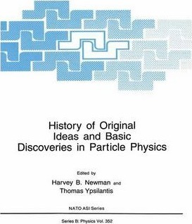 History of Original Ideas and Basic Discoveries in Particle