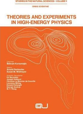 Theories and Experiments in High-Energy Physics