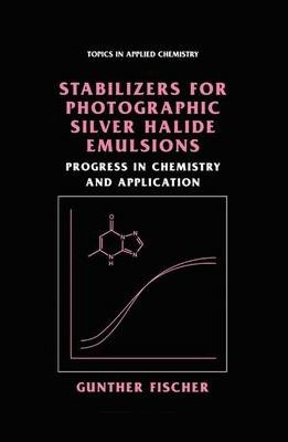 Stabilizers for Photographic Silver Halide Emulsions: Progress in Chemistry and Application