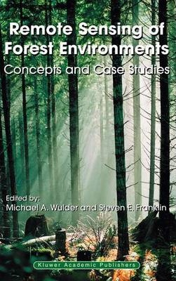 Remote Sensing of Forest Environments  Concepts and Case Studies