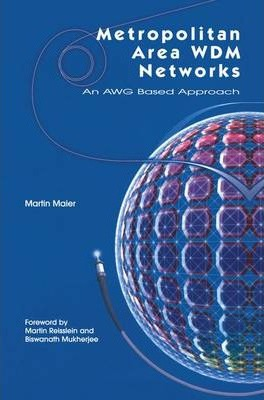 Metropolitan Area WDM Networks: An AWG Based Approach