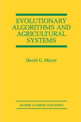 Evolutionary Algorithms and Agricultural Systems