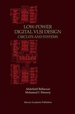 Low-Power Digital VLSI Design: Circuits and Systems