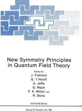 New Symmetry Principles in Quantum Field Theory : J  Froelich