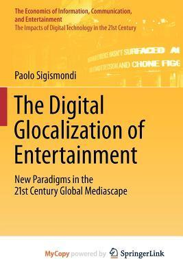 The Digital Glocalization of Entertainment
