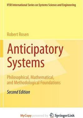 Anticipatory Systems