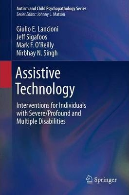 Assistive Technology  Interventions for Individuals with Severe/Profound and Multiple Disabilities