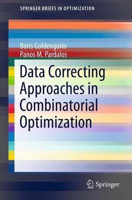 Data Correcting Approaches in Combinatorial Optimization