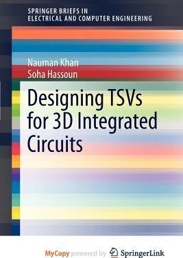 Designing Tsvs for 3D Integrated Circuits