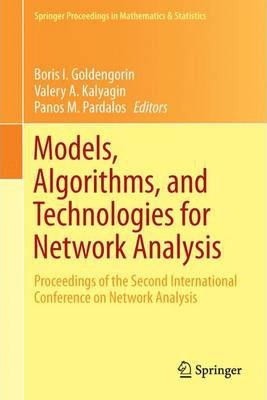 Models, Algorithms, and Technologies for Network Analysis  Proceedings of the Second International Conference on Network Analysis