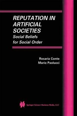 Reputation in Artificial Societies