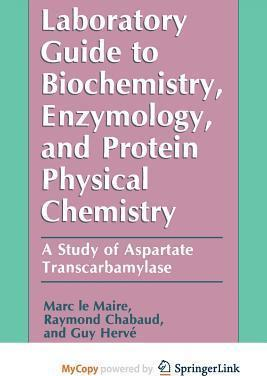 Laboratory Guide to Biochemistry, Enzymology, and Protein Physical Chemistry