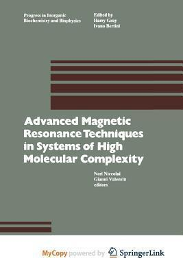 Advanced Magnetic Resonance Technique in Systems of High Molecular Complexity