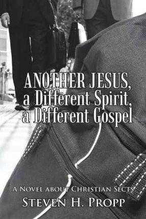 Another Jesus, a Different Spirit, a Different Gospel Cover Image