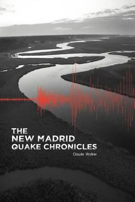The New Madrid Quake Chronicles Cover Image